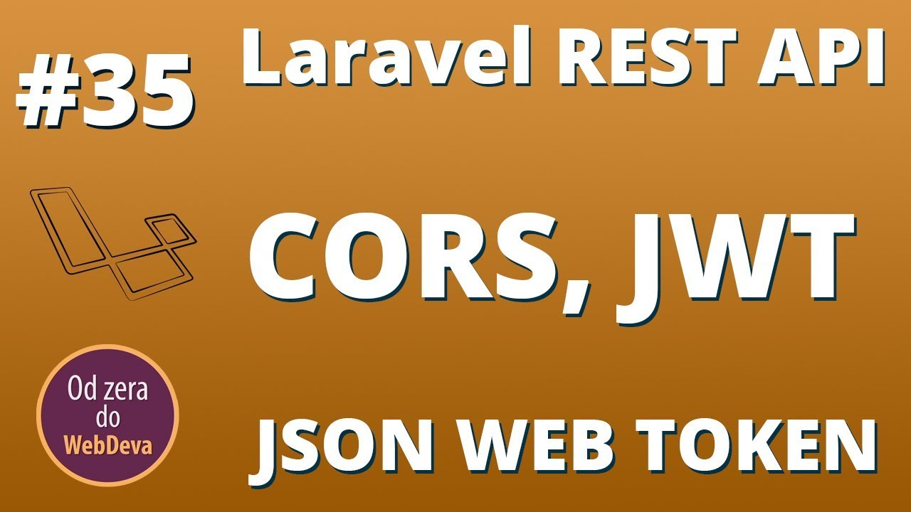 Laravel REST API, json web token, cors, jwt - od Zera do WebDeva