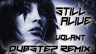 Mirrors Edge - Still Alive (Volant Remix) | Still Alive Dubstep Remix