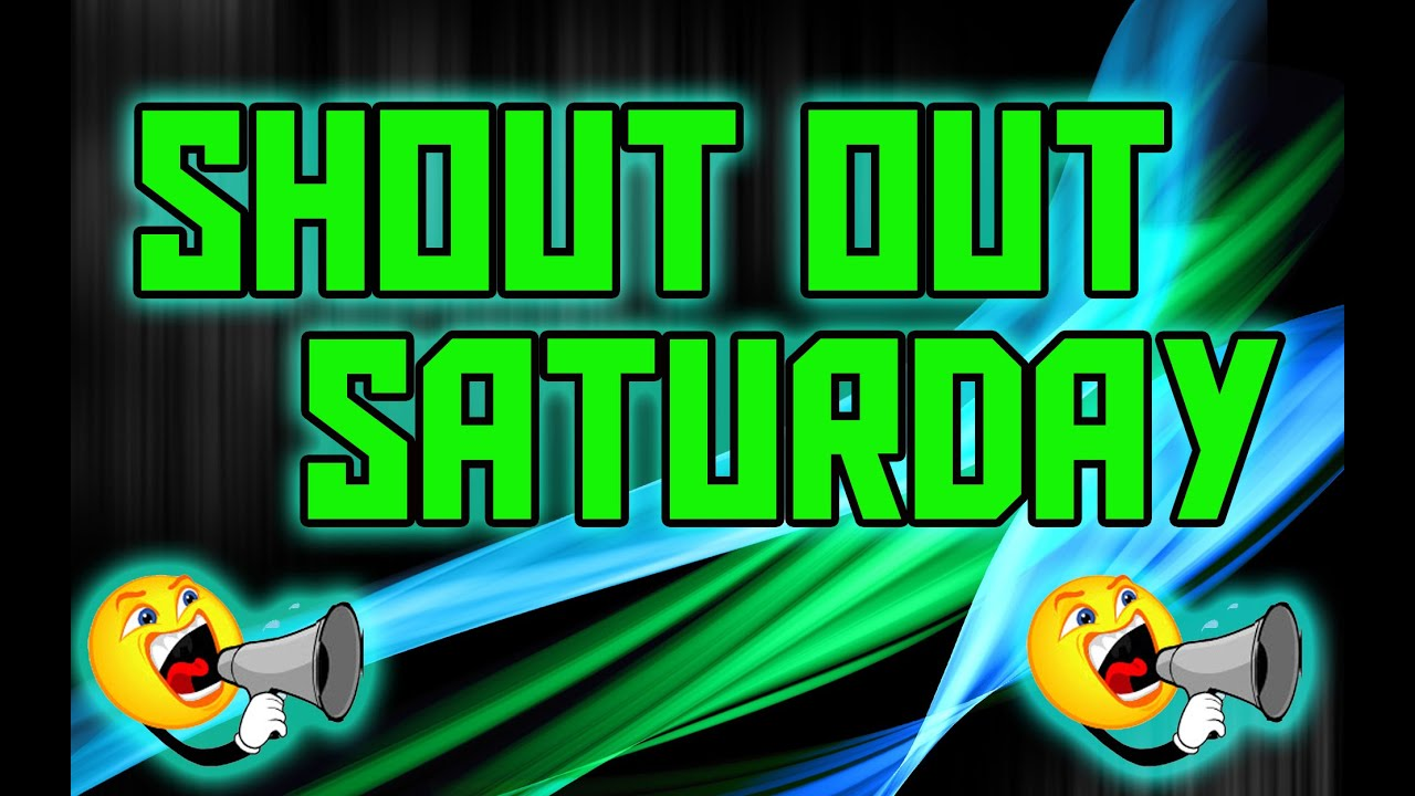 SHOUT OUT SATURDAY!! | How to Grow Your YouTube Channel ...