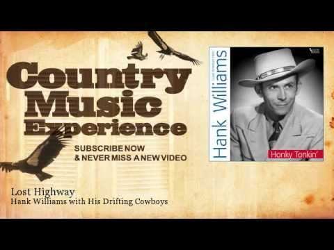 Hank Williams with His Drifting Cowboys - Lost Highway - Country Music Experience