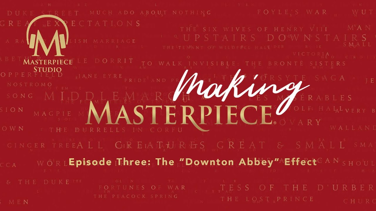 """Download Making Masterpiece, Episode 3: The """"Downton"""" Effect"""