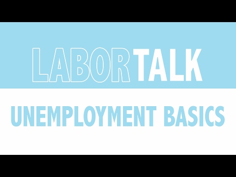 Labor Talk: Filing for Unemployment Basics