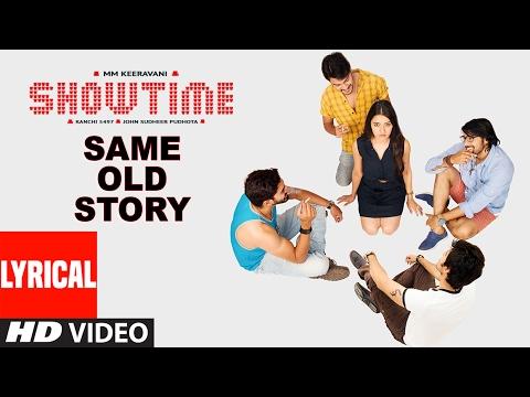 Showtime Songs | Same Old Story Lyrical Video Song |Ranadhir,Rukshar,Supreeth,Karthik |M M Keeravani
