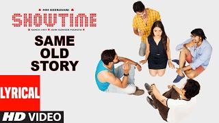 Download Hindi Video Songs - Showtime Songs | Same Old Story Lyrical Video Song |Ranadhir,Rukshar,Supreeth,Karthik |M M Keeravani