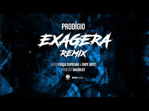 Prodígio - Exagera Remix (Feat: Força Suprema & Dope Boyz)