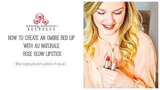 Comment Créer une Ombre de Rouge à Lèvres Avec l'Ua Naturale Rose Glow rouge à Lèvres | Pavot Avenue Boutique