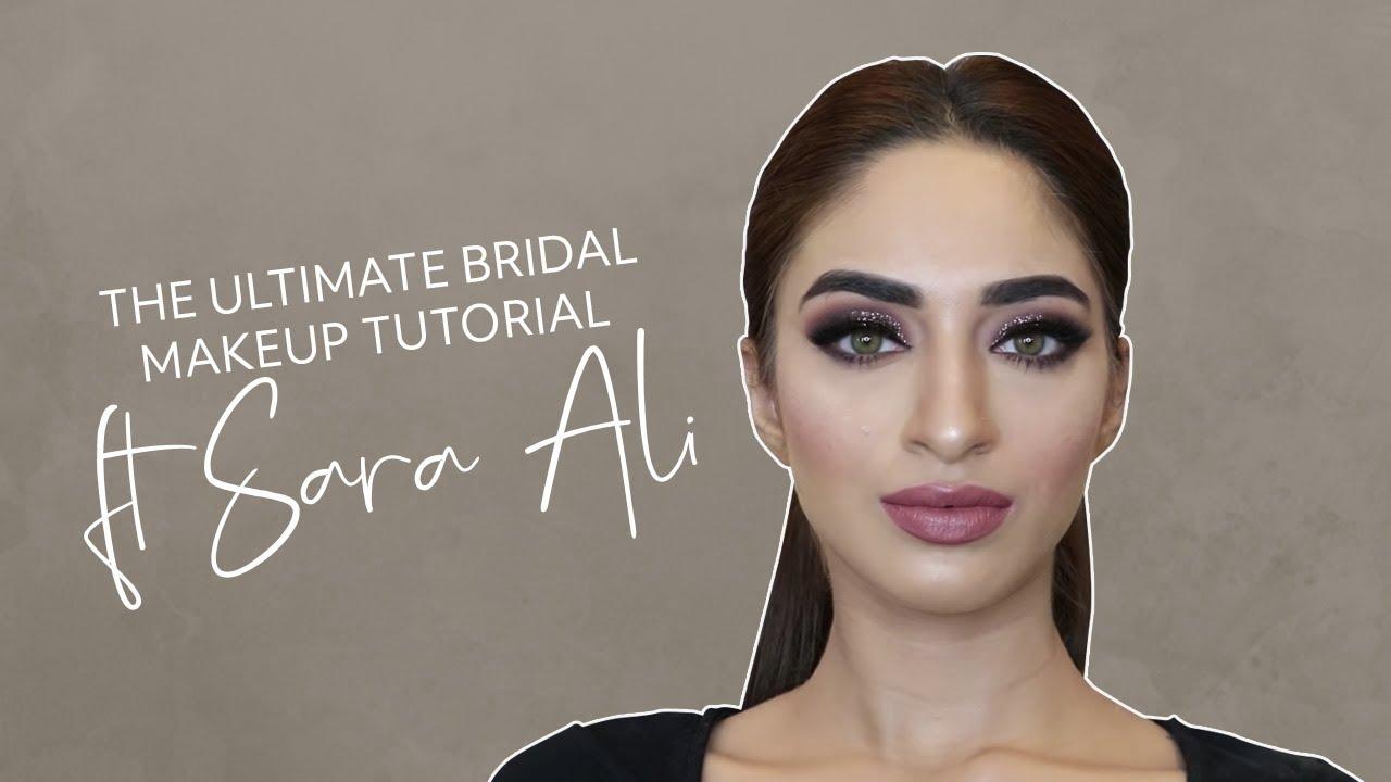 The Ultimate Bridal Makeup Tutorial Ft Sara Ali Mashion Youtube