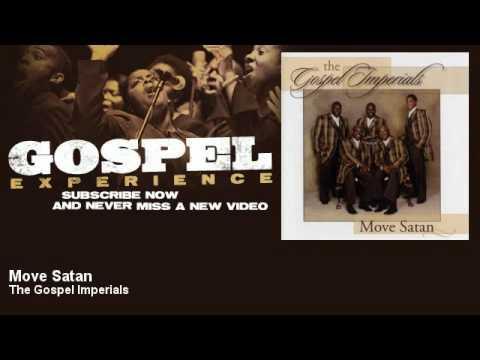 The Gospel Imperials - Move Satan - Gospel