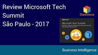 Review Microsoft Tech Summit 2017 - São Paulo