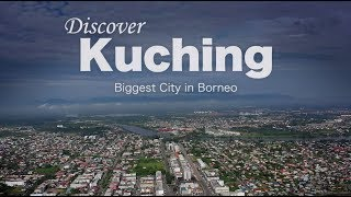 Let's Discover Kuching, Sarawak! - Modern City in Borneo, Malaysia