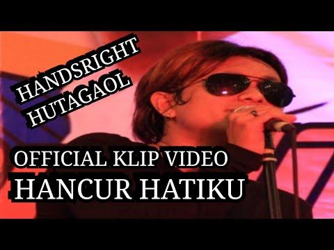 HANDSRIGHT HUTAGAOL - Hancur Hatiku ( Official Music Video )