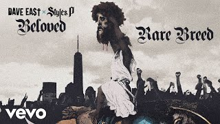 Dave East, Styles P - Rare Breed (Audio)