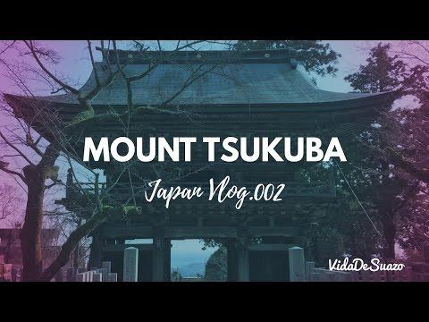Mount Tsukuba | Ibaraki Japan| JAPAN VLOG