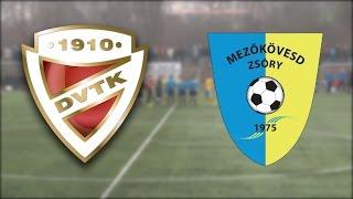 2015. január 22. DVTK - Mezőkövesd-Zsóry FC   felkészülési mérkőzés