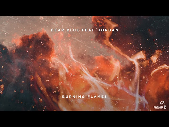 Dear Blue feat. Jordan - Burning Flames