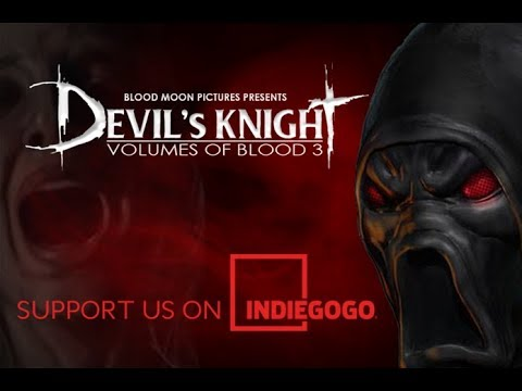 Devil's Knight: Volumes of Blood 3 INDIEGOGO Campaign