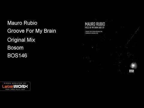 Mauro Rubio - Groove For My Brain (Original Mix)