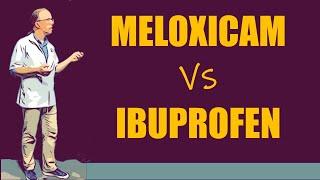 Meloxicam vs ibuprofen