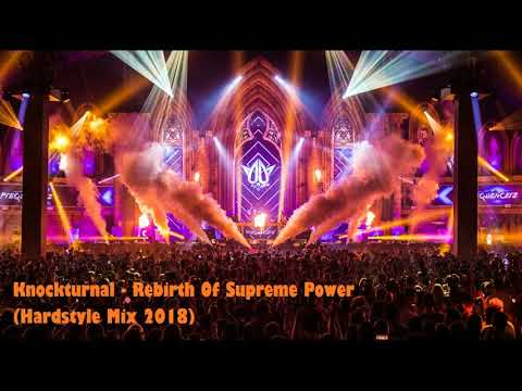 Knockturnal - Rebirth Of Supreme Power (Hardstyle Mix 2018)