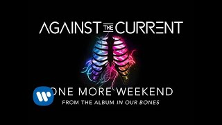 Watch Against The Current One More Weekend video