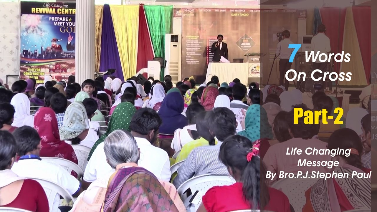 Seven Words On The Cross- Part-2 | Life Changing Message By Bro.P.J.Stephen Paul|
