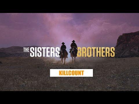 The Sisters Brothers (2018) John C  Reilly & Joaquin Phoenix Killcount