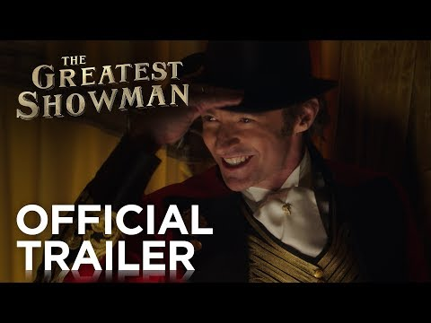 THE GREATEST SHOWMAN | Official Trailer #1 | In Cinemas BOXING DAY 2017