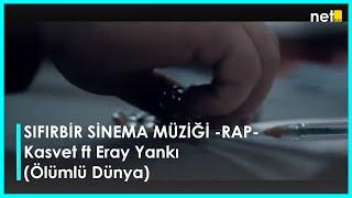 SIFIRBİR SİNEMA MÜZİĞİ -RAP-/ Kasvet ft Eray Yankı (Ölümlü Dünya )