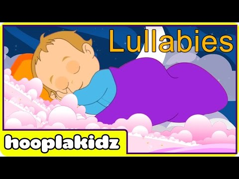 Lullaby Songs for Babies to Sleep - Lullabies Collection by Hooplakidz