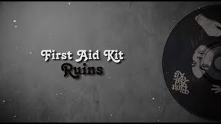 First Aid Kit - Ruins (Lyrics)