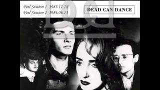 Dead Can Dance - BBC Radio Peel Sessions 1983 & 1984