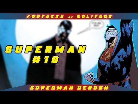 Superman #18 Review [SUPERMAN REBORN PART 1]