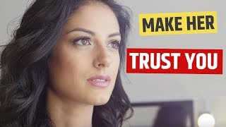How to Make a Girl TRUST You EASILY (12 Ways)