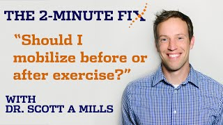 When Should I Mobilize? - The 2 Minute Fix