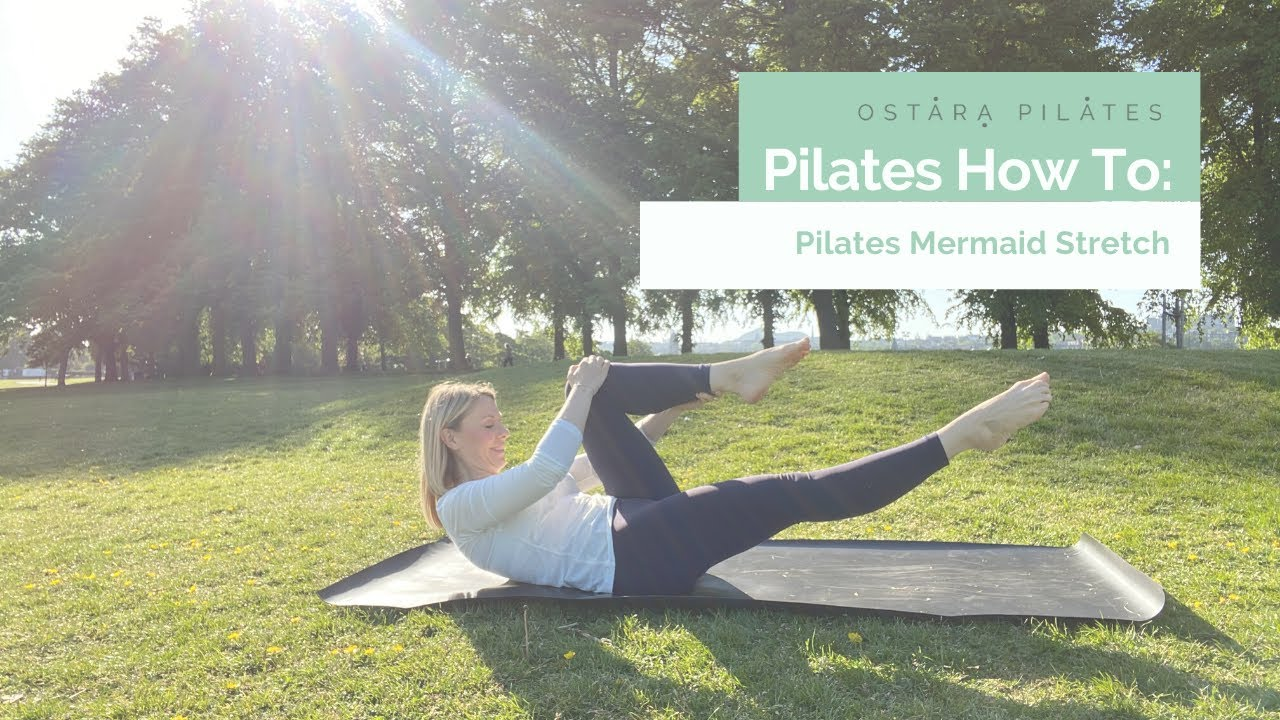 How To: Pilates Mermaid Stretch