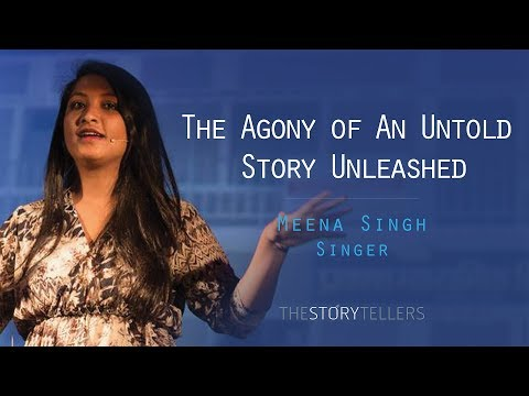 The Storytellers: The Agony of an untold story unleashed - Ms. Meena Singh (Night )