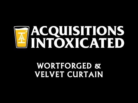 Wortforged & Velvet Curtain - Acquisitions Intoxicated - Ep 30