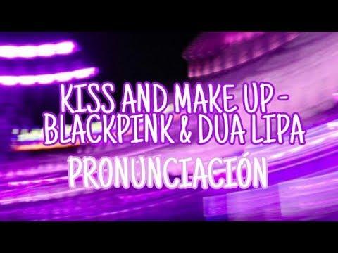 Kiss And Makeup - Dua Lipa & Black Pink [Pronunciación] [Fácil]