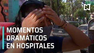 Momentos dramáticos en hospitales de la CDMX por Coronavirus - Despierta