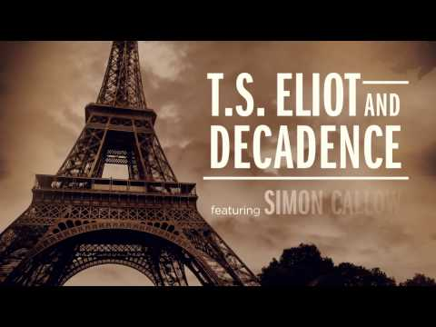 Simon Callow previews T.S. Eliot and Decadence