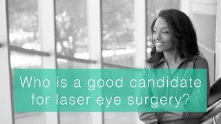 Who is a good candidate for laser eye surgery?
