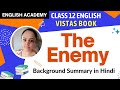 The Enemy Summary explained in Hindi - Class 12 CBSE, NCERT Vistas