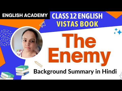 The Enemy Summary explained in Hindi - Class 12 CBSE NCERT Vistas