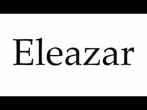 How to Pronounce Eleazar