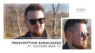 Affordable Prescription Sunglasses I EyeBuyDirect X ModernManTV