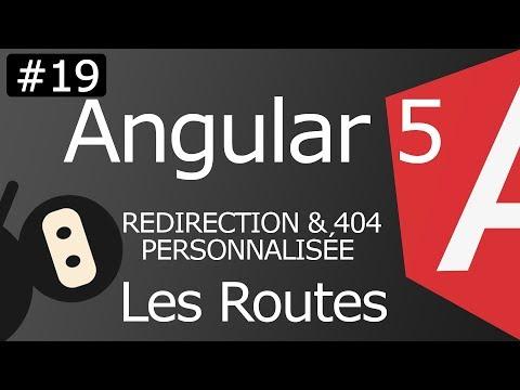 Angular 5 [ep19] Les routes : Redirection & 404 personnalisée
