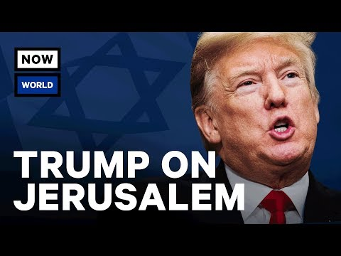 Donald Trump's Jerusalem Announcement Explained   NowThis World