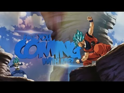 Dragon Ball Super/Z AMV Are You Coming With Me? Mep