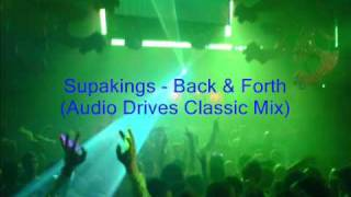 Supakings - Back and Forth (Audio Drives Classic Mix)