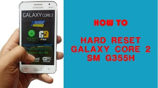 How To Hard Reset | Factory Reset Samsung Galaxy Core 2, SM-G355H